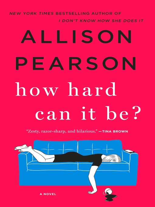 Title details for How Hard Can It Be? by Allison Pearson - Available