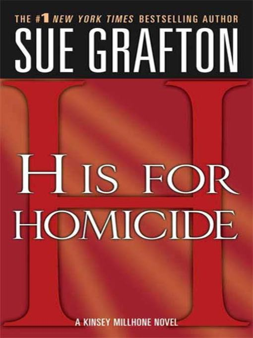 "Title details for ""H"" is for Homicide by Sue Grafton - Wait list"