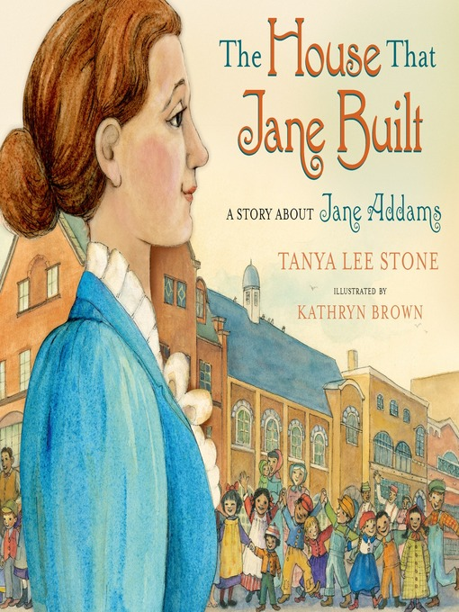 Title details for The House That Jane Built by Tanya Lee Stone - Available