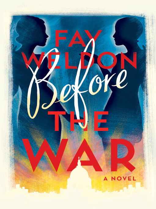 Title details for Before the War by Fay Weldon - Wait list