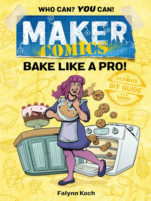 Title details for Maker Comics: Bake Like a Pro! by Falynn Koch - Available