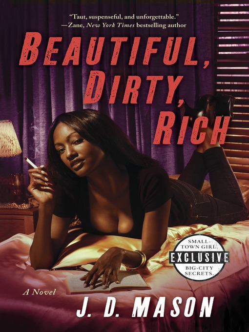 Title details for Beautiful, Dirty, Rich by J. D. Mason - Wait list