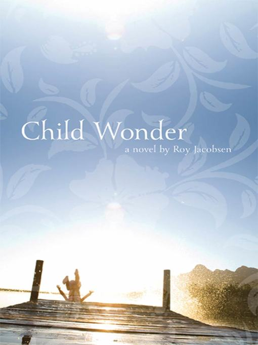 Title details for Child Wonder by Roy Jacobsen - Available