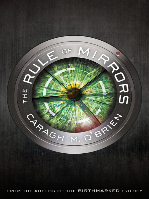 Title details for The Rule of Mirrors by Caragh M. O'Brien - Available