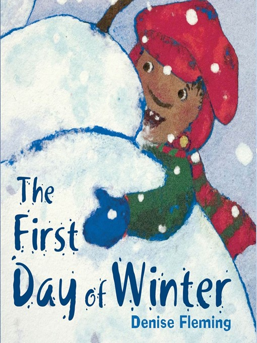 Title details for The First Day of Winter by Denise Fleming - Available