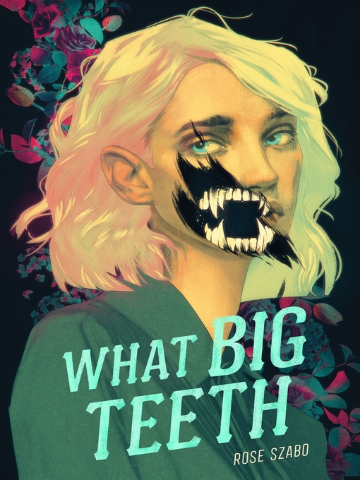 Title details for What Big Teeth by Rose Szabo - Available