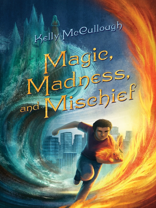 Title details for Magic, Madness, and Mischief by Kelly McCullough - Wait list