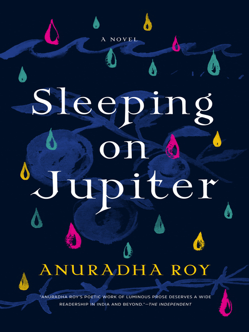Title details for Sleeping on Jupiter by Anuradha Roy - Available