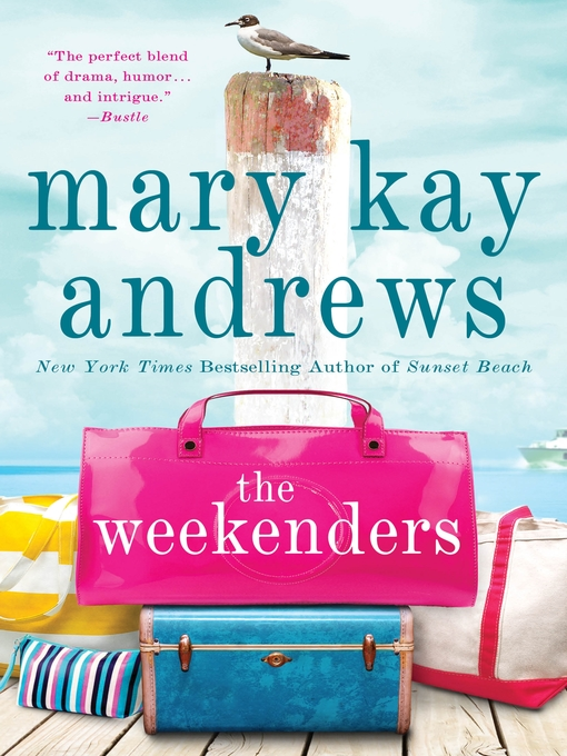 Title details for The Weekenders by Mary Kay Andrews - Available