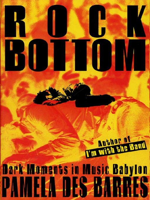 Title details for Rock Bottom by Pamela Des Barres - Available