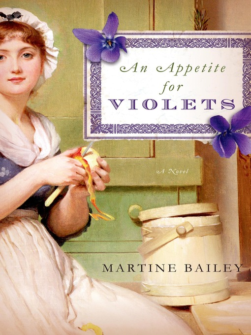 Title details for An Appetite for Violets by Martine Bailey - Wait list