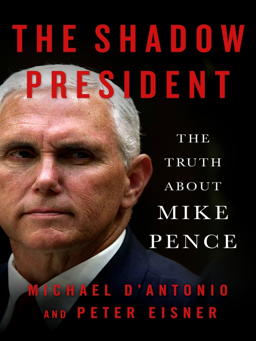 Title details for The Shadow President by Michael D'Antonio - Available
