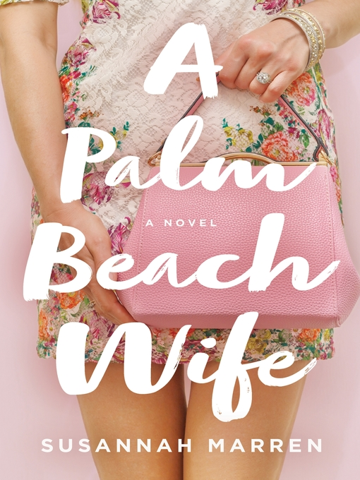 Title details for A Palm Beach Wife by Susannah Marren - Available