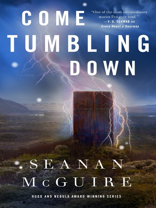 Title details for Come Tumbling Down by Seanan McGuire - Available