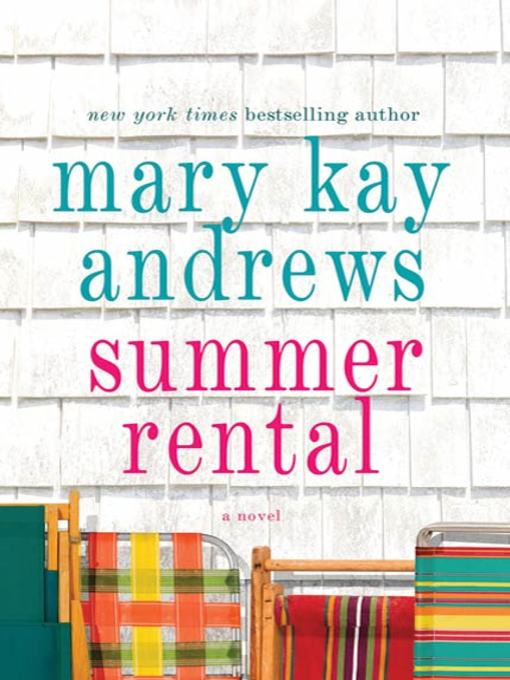 Title details for Summer Rental by Mary Kay Andrews - Wait list