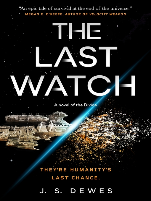 Title details for The Last Watch by J. S. Dewes - Wait list
