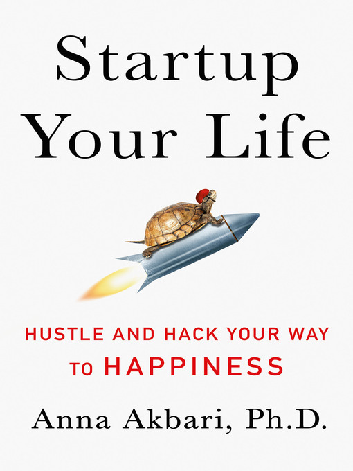 Title details for Startup Your Life by Anna Akbari - Available
