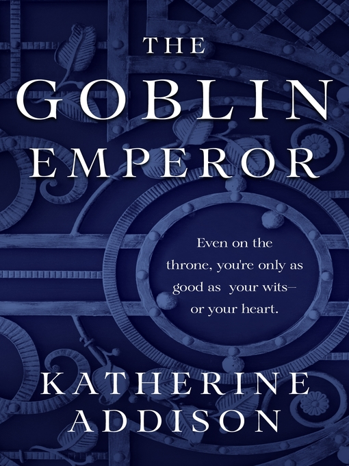 Title details for The Goblin Emperor by Katherine Addison - Available