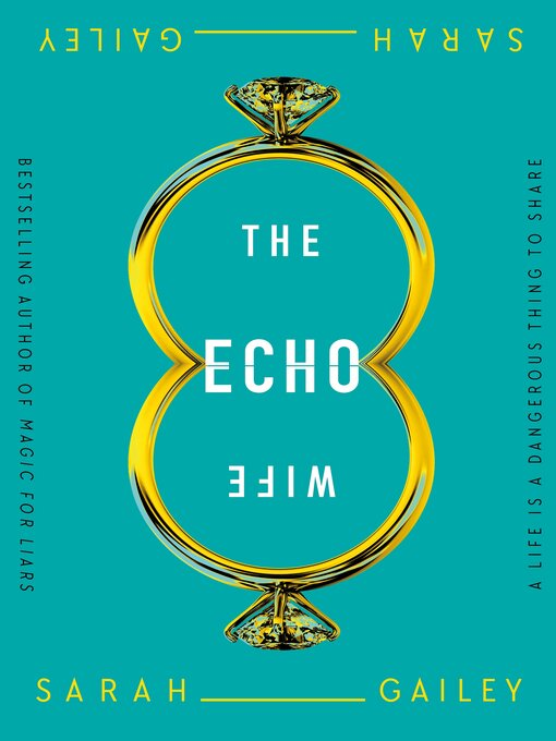 Title details for The Echo Wife by Sarah Gailey - Available