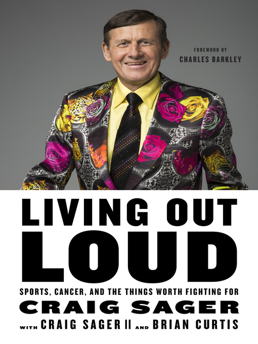 Title details for Living Out Loud by Craig Sager - Available