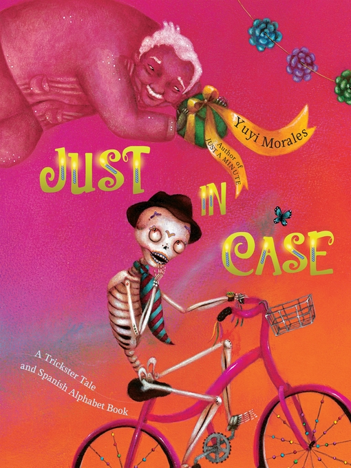 Title details for Just In Case by Yuyi Morales - Available