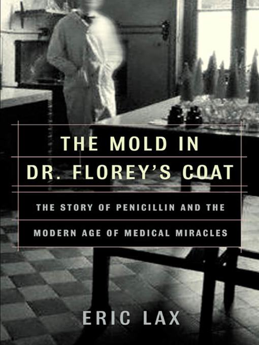 Title details for The Mold in Dr. Florey's Coat by Eric Lax - Wait list
