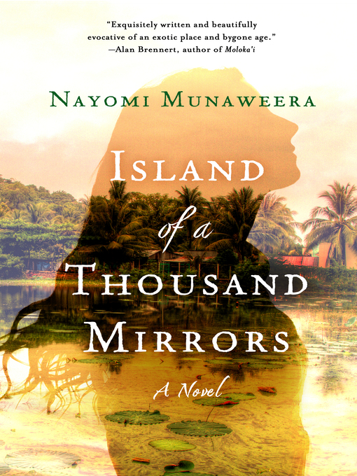 Title details for Island of a Thousand Mirrors by Nayomi Munaweera - Available