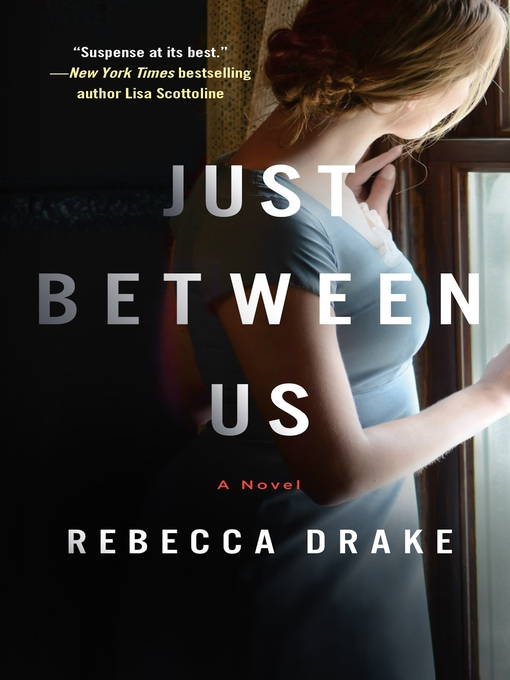 Title details for Just Between Us by Rebecca Drake - Wait list