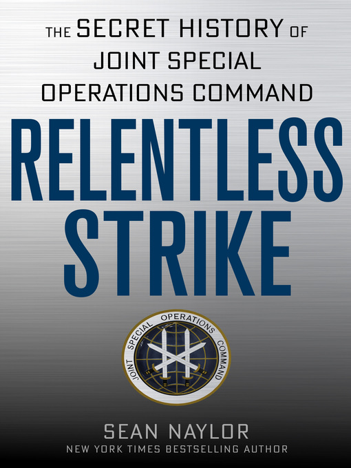 Title details for Relentless Strike by Sean Naylor - Available
