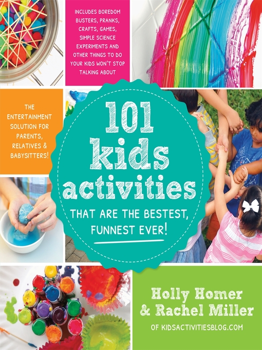 Title details for 101 Kids Activities That Are the Bestest, Funnest Ever! by Holly Homer - Wait list