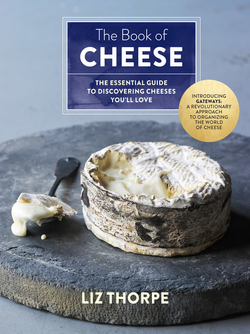 Title details for The Book of Cheese by Liz Thorpe - Wait list