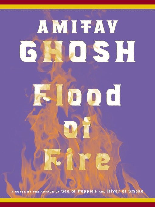 Title details for Flood of Fire by Amitav Ghosh - Wait list