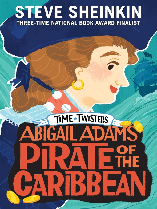 Title details for Abigail Adams, Pirate of the Caribbean by Steve Sheinkin - Available