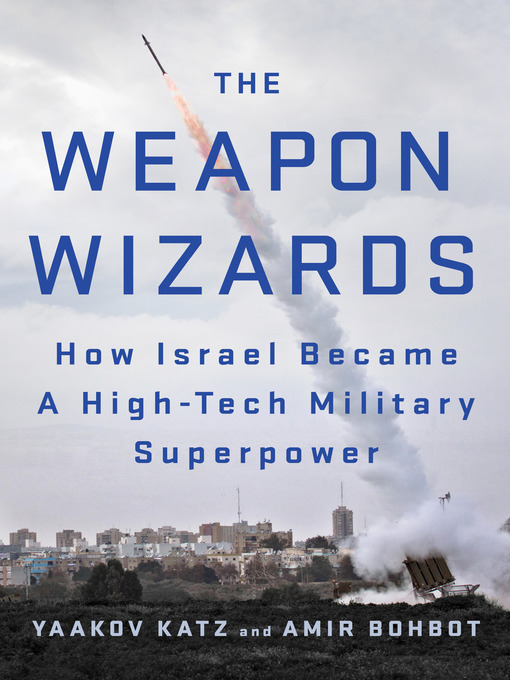 Title details for The Weapon Wizards by Yaakov Katz - Wait list