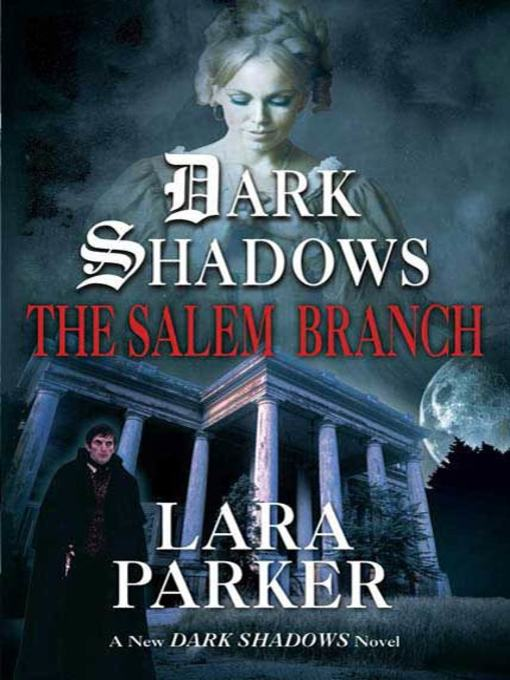 Title details for The Salem Branch by Lara Parker - Available