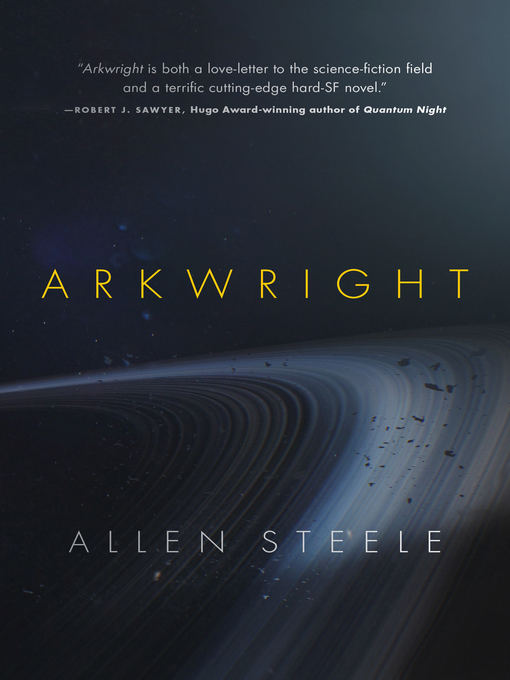 Title details for Arkwright by Allen Steele - Wait list