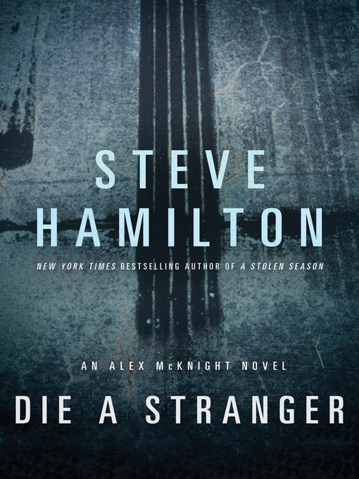 Title details for Die a Stranger by Steve Hamilton - Available