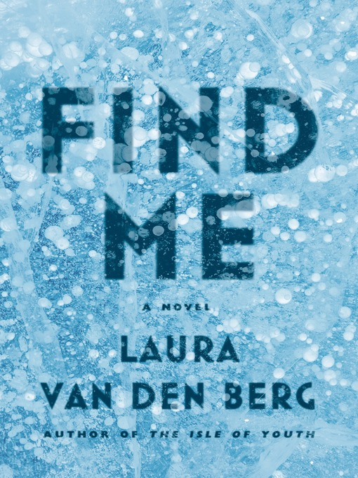 Title details for Find Me by Laura van Den Berg - Available