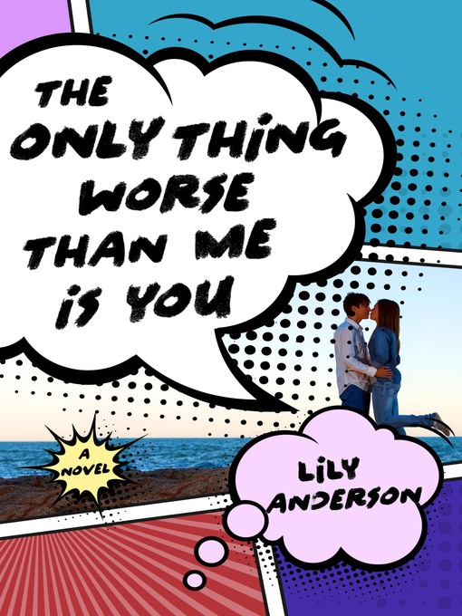 Title details for The Only Thing Worse Than Me Is You by Lily Anderson - Available