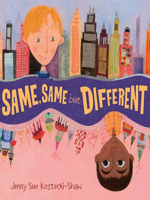 Title details for Same, Same But Different by Jenny Sue Kostecki-Shaw - Available