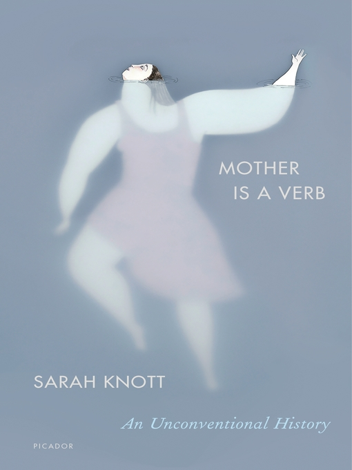Title details for Mother Is a Verb by Sarah Knott - Available