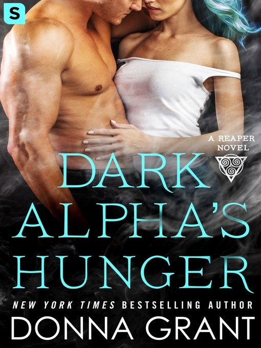 Title details for Dark Alpha's Hunger--A Reaper Novel by Donna Grant - Available