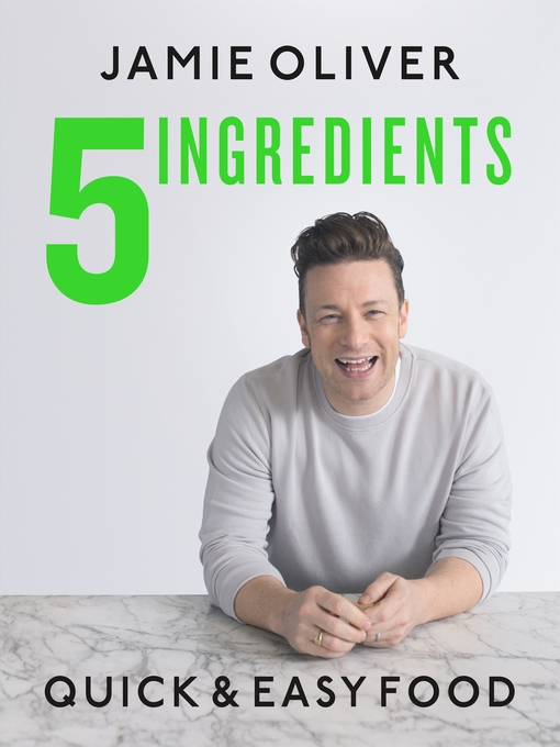 Title details for 5 Ingredients by Jamie Oliver - Wait list