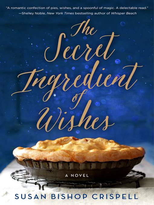 Title details for The Secret Ingredient of Wishes by Susan Bishop Crispell - Wait list