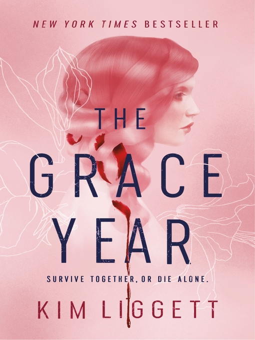 Title details for The Grace Year by Kim Liggett - Available