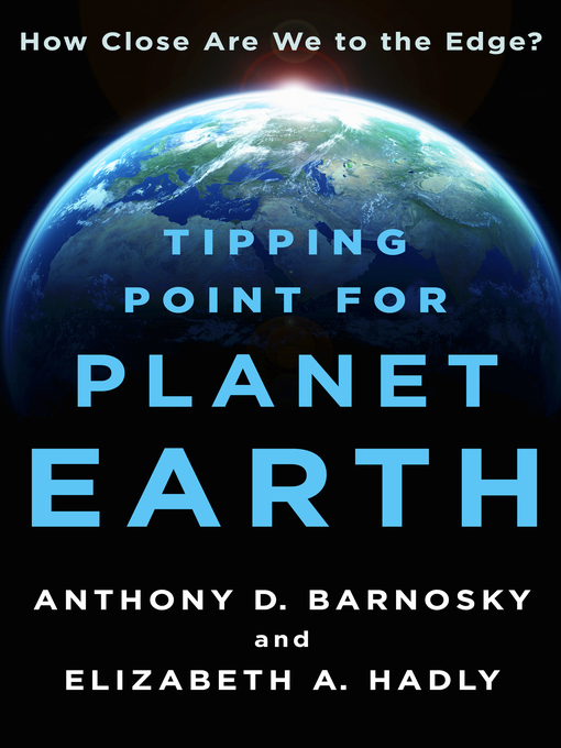 Tipping Point for Planet Earth How Close Are We to the Edge?