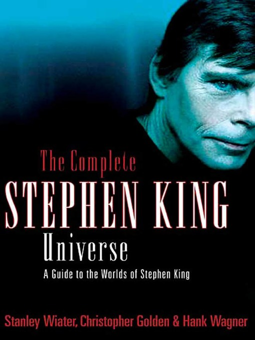 Title details for The Complete Stephen King Universe by Stanley Wiater - Wait list