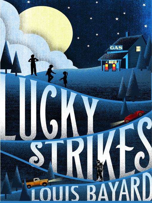 Title details for Lucky Strikes by Louis Bayard - Wait list