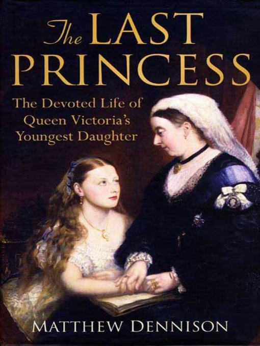 Title details for The Last Princess by Matthew Dennison - Available