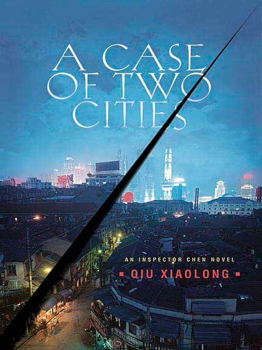 Title details for A Case of Two Cities by Qiu Xiaolong - Wait list